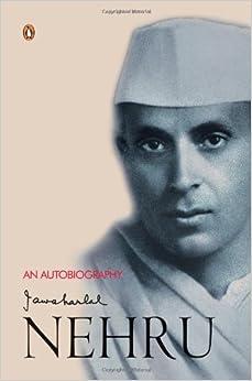 An Autobiography: Jawaharlal Nehru