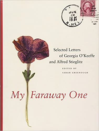 my faraway one selected letters of georgia okeeffe and alfred stieglitz volume one 1915 1933
