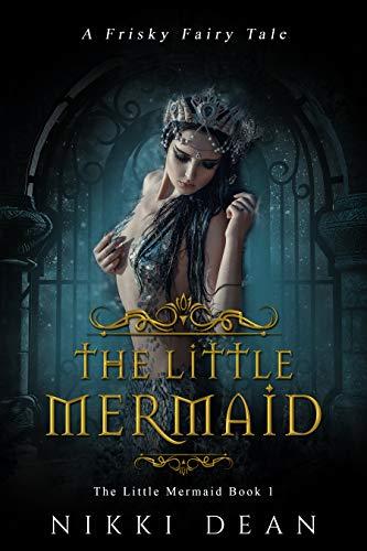 The Little Mermaid (Frisky Fairy Tales Book 6)