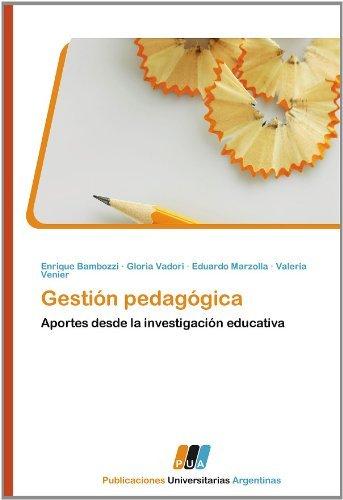 Gesti??n pedag??gica: Aportes desde la investigaci??n educativa (Spanish Edition) by Bambozzi Enrique Vadori Gloria Marzolla Eduardo Venier Valeria (2011-11-22) Paperback