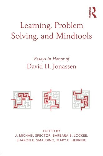 Learning, Problem Solving, and Mindtools: Essays in Honor of David H. Jonassen