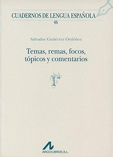 Temas, remas, focos, tópicos y comentarios (Cuadernos de lengua española, Band 46)