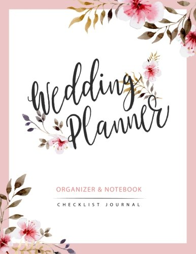 Wedding Planner: Watercolor Flower My Wedding Organizer Budget Savvy Marriage Event Journal Checklist Calendar Notebook (Wedding Planner Journal) (Volume 2)