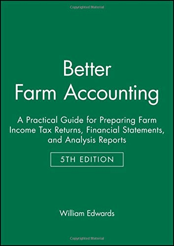 Better Farm Accounting: A Practical Guide for Preparing Farm Income Tax Returns, Financial Statements, and Analysis Repo