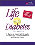img - for Life with Diabetes: A Series of Teaching Outlines by the Michigan Diabetes Research and Training Center by Martha Funnell (2004-05-01) book / textbook / text book