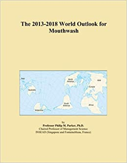 Book The 2013-2018 World Outlook for Mouthwash