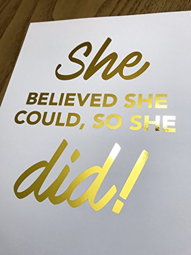 She Believed She Could So She Did Gold Membrane Art Print Poster Handmade Female Girl Home Office Wall Decor Quote Entrepreneur Woman Gyn Dorm Bulletin Girly Motivational Business Inspirational (8 x 10)