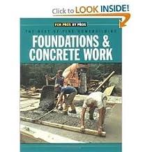 Foundations & Concrete Work (Fine Homebuilding Builder's Library)