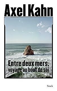 Entre deux mers : voyage au bout de soi, Kahn, Axel