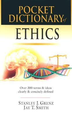 Pocket Dictionary of Ethics: Over 300 Terms & Ideas Clearly & Concisely Defined (IVP Pocket Reference) (Paperback) - Common