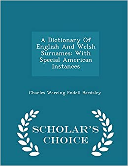 A Dictionary Of English And Welsh Surnames: With Special American Instances - Scholar's Choice Edition