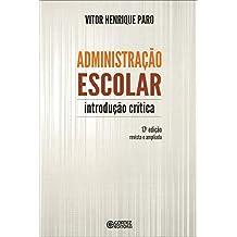 Administração escolar: introdução crítica
