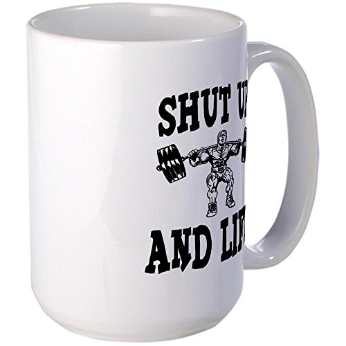 CafePress - Shut Up And Lift Weightlifting Large Mug - Coffee Mug, Large 15 oz. White Coffee Cup