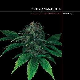 The cannabible jason king robert connell clarke amazon the cannabible by king jason fandeluxe Images