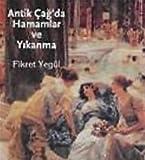 img - for Antik Cagda Hamamlar ve Yikanma book / textbook / text book