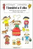 I bambini e il cibo. Libro pop-up