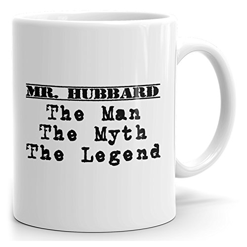Personalized Mr. Hubbard Mug - The Man The Myth The Legend - Gifts for Men, Husband, Father, Boyfriend - 15oz White Mug