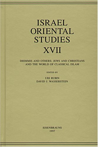 Israel Oriental Studies: Dhimmis and Others : Jews and Christians and the World of Classical Islam (Mesopotamian Civiliz