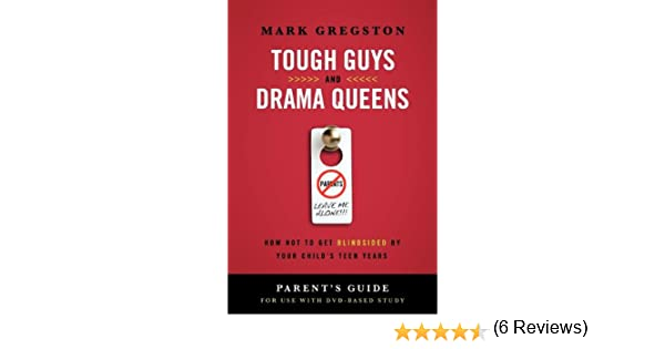 Tough guys and drama queens parents guide how not to get tough guys and drama queens parents guide how not to get blindsided by your childs teen years parents guide mark gregston 9781401677565 amazon fandeluxe Gallery