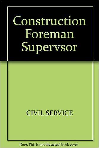 Construction Foreman-Supervisor-Inspector: For All Grades