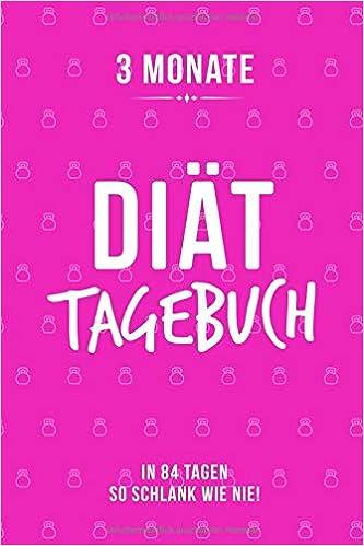 Diat Tagebuch 3 Monate In 84 Tagen So Schlank Wie Nie German