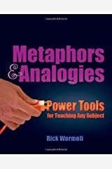 Metaphors & Analogies: Power Tools for Teaching Any Subject by Wormeli Rick (2009-10-05) Paperback Paperback