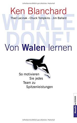 Whale done. Von Walen lernen. So motivieren Sie jedes Team zu Spitzenleistungen.