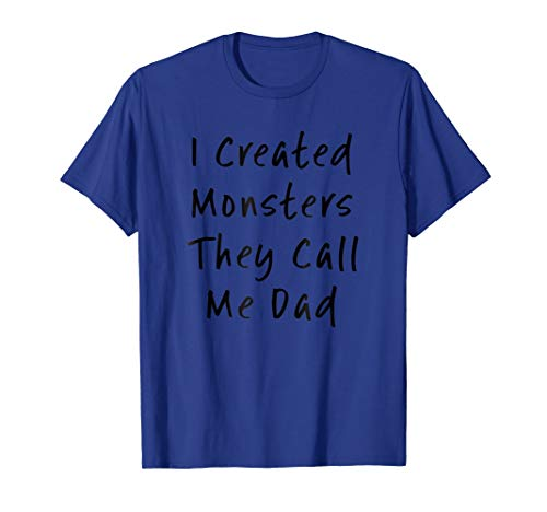 I Created Monsters They Call Me Dad Halloween Tee, -