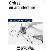 Ordres en architecture (Les Grands Articles): (Les Grands Articles d'Universalis) (French Edition)