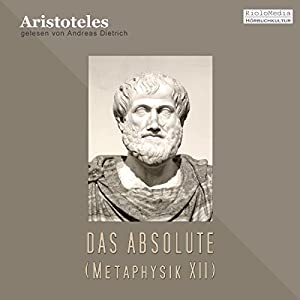 Das Absolute. Metaphysik XII Hörbuch