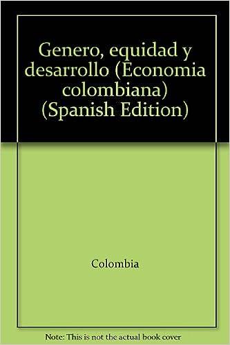 Género, equidad y desarrollo (Economía colombiana) (Spanish ...