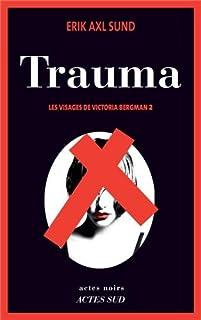 Les visages de Victoria Bergman 2 : Trauma, Sund, Erik Axl