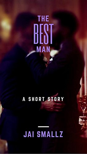 The Best Man: By Jai Smallz