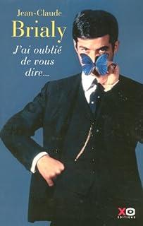 J'ai oublié de vous dire, Brialy, Jean-Claude