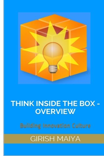 Read Online Think Inside The Box - Overview: Building Innovation Culture (TITB) (Volume 1) ebook