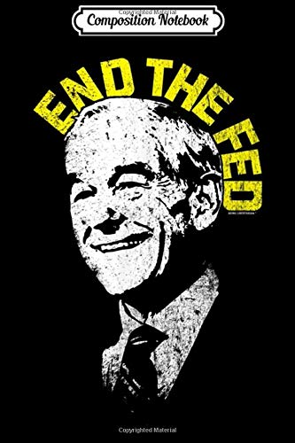 Composition Notebook: Official Dr. Ron Paul End The Fed ...