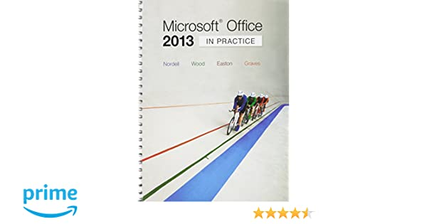 Microsoft ® Office 2013: In Practice with SIMnet Access Card ...