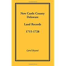 New Castle County, Delaware Land Records, 1715-1728
