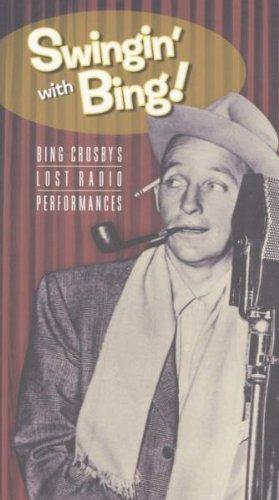 - Swingin' With Bing: Bing Crosby's Lost Radio Performances