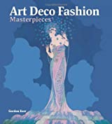 100 Art Deco Fashion Masterpieces (Masterpieces in Art)