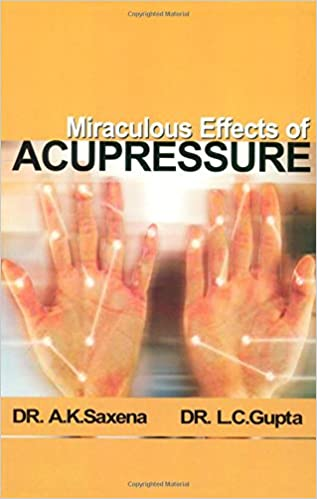 Buy Miraculous Effects of Acupressure Book Online at Low