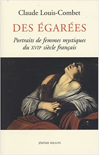 Livre Des égarées : Portraits de femmes mystiques du XVIIe siècle français pdf, epub ebook