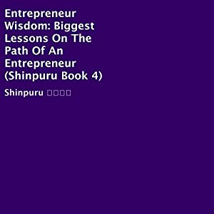 Entrepreneur Wisdom: Biggest Lessons on the Path of an Entrepreneur Audiobook