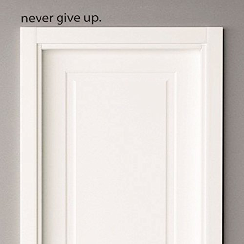 Never Give Up.. Over the Door Vinyl Wall Decal Sticker Art by Imprinted Designs