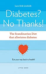 Diabetes? No Thanks (The Scandinavian Diet Book 1)