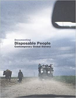 Book Documenting Disposable People: Contemporary Global Slavery by Kevin Bales (2008-08-01)