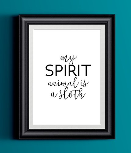My Spirit Animal Is A Sloth Poster | Wall Decor | Home Print Fun Black White -