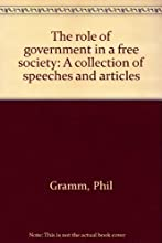 The role of government in a free society: A collection of speeches and articles