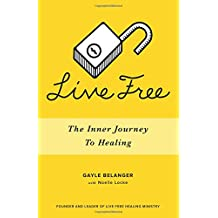 Live Free: The Inner Journey to Healing
