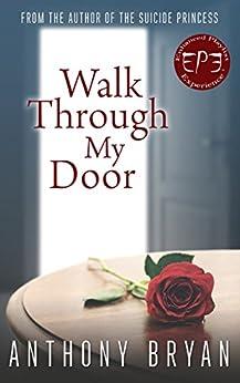 Walk Through My Door by [Bryan, Anthony]